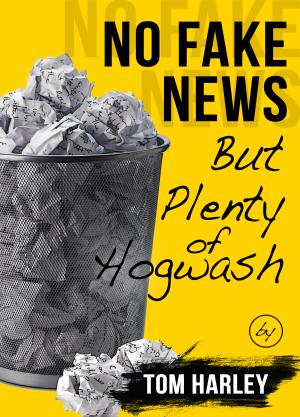 No Fake News But Plenty of Hogwash