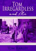 Tom Irregardless (3)